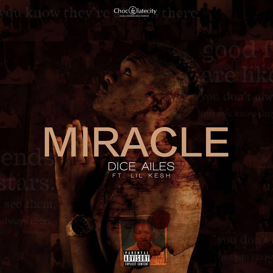 Dice Ailes Lil Kesh Miracle